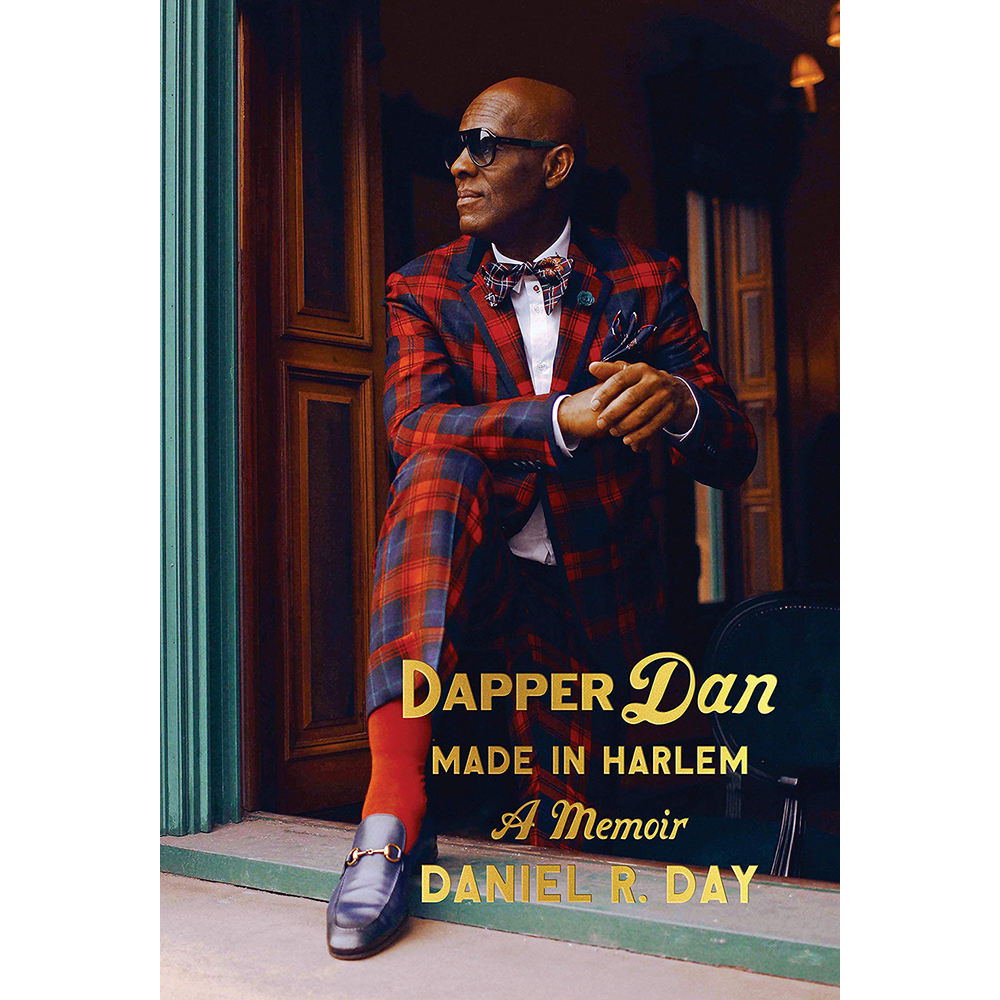 In his book Dapper Dan: Made in Harlem, designer Daniel R. Day explains how he rose from a local bespoke designer to a global force in street style and luxury fashion.