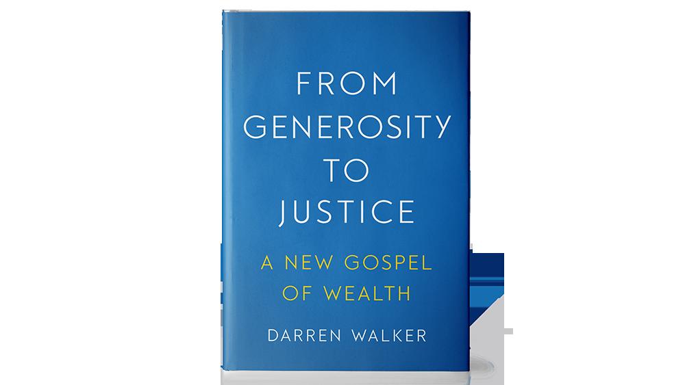 From Generosity to Justice by Darren Walker