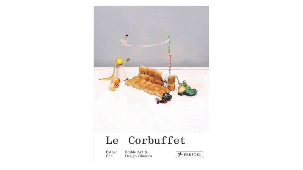 'Le Corbuffet: Edible Art and Design Classics' by Esther Choi