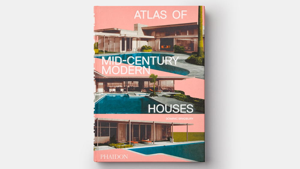 'Atlas of Mid-Century Modern Houses' by Dominic Bradbury
