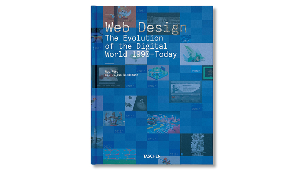 'Web Design. The Evolution of the Digital World 1990–Today' by Rob Ford and Julius Wiedemann