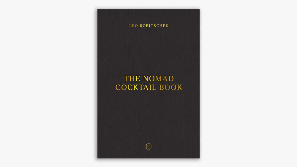 NoMad Cocktail Book by Leo Robitschek