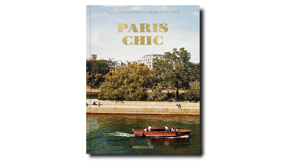 Paris Chic by Alexandra Senes and Oliver Pilcher